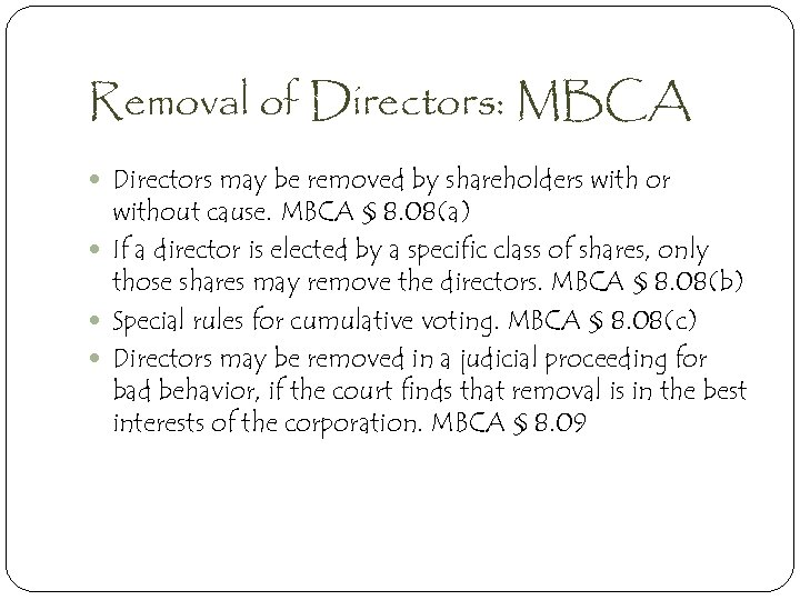 Removal of Directors: MBCA Directors may be removed by shareholders with or without cause.