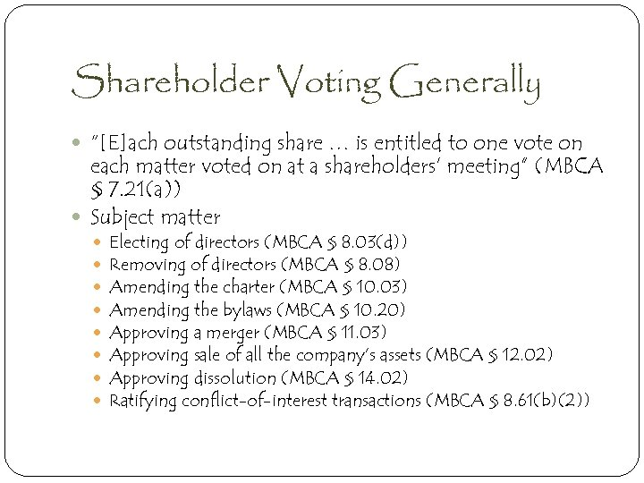 """Shareholder Voting Generally """"[E]ach outstanding share … is entitled to one vote on each"""