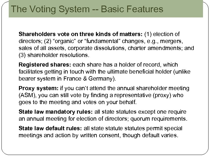 The Voting System -- Basic Features Shareholders vote on three kinds of matters: (1)
