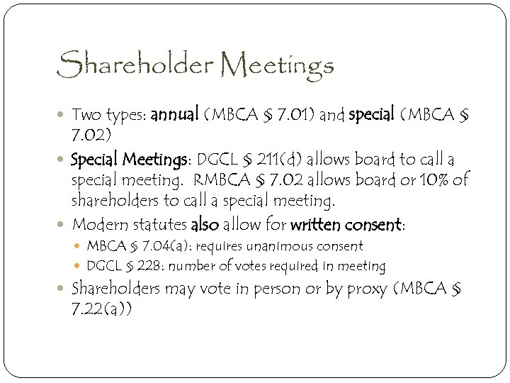 Shareholder Meetings Two types: annual (MBCA § 7. 01) and special (MBCA § 7.
