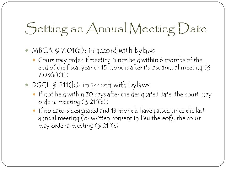 Setting an Annual Meeting Date MBCA § 7. 01(a): in accord with bylaws Court