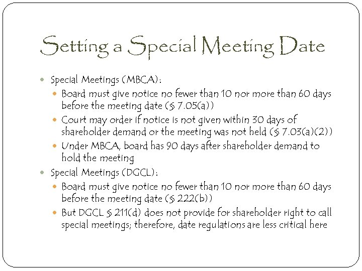 Setting a Special Meeting Date Special Meetings (MBCA): Board must give notice no fewer