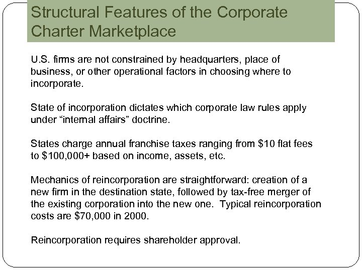 Structural Features of the Corporate Charter Marketplace U. S. firms are not constrained by