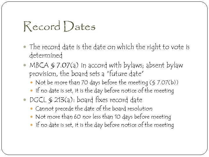Record Dates The record date is the date on which the right to vote