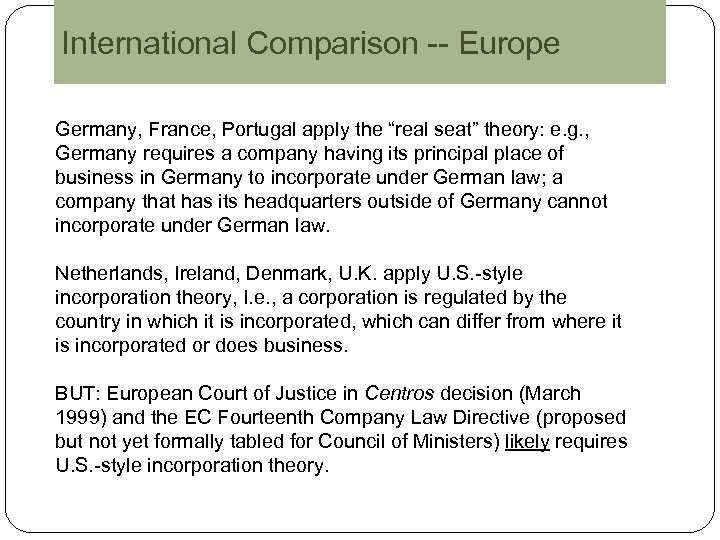 "International Comparison -- Europe Germany, France, Portugal apply the ""real seat"" theory: e. g."