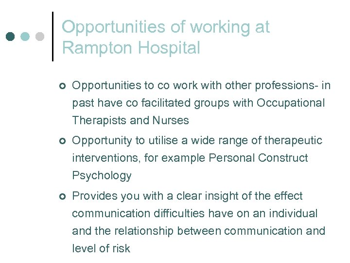 Opportunities of working at Rampton Hospital ¢ Opportunities to co work with other professions-
