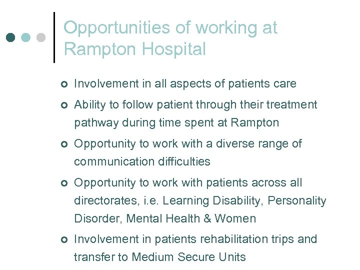 Opportunities of working at Rampton Hospital ¢ Involvement in all aspects of patients care