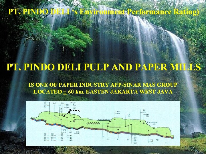 PT. PINDO DELI 's Environment Performance Rating) PT. PINDO DELI PULP AND PAPER MILLS
