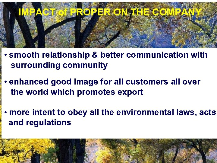 IMPACT of PROPER ON THE COMPANY • smooth relationship & better communication with surrounding