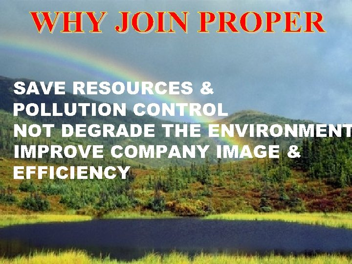 SAVE RESOURCES & POLLUTION CONTROL • NOT DEGRADE THE ENVIRONMENT IMPROVE COMPANY IMAGE &