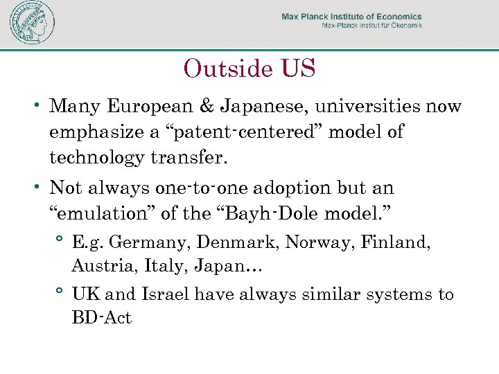 """Outside US • Many European & Japanese, universities now emphasize a """"patent-centered"""" model of"""