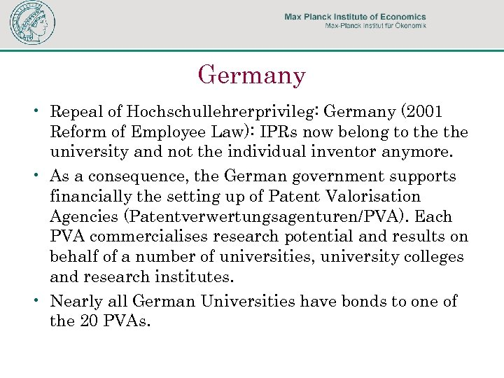 Germany • Repeal of Hochschullehrerprivileg: Germany (2001 Reform of Employee Law): IPRs now belong