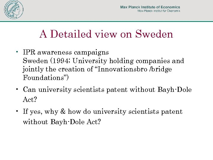 A Detailed view on Sweden • IPR awareness campaigns Sweden (1994; University holding companies