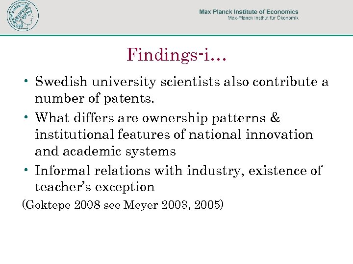 Findings-i… • Swedish university scientists also contribute a number of patents. • What differs