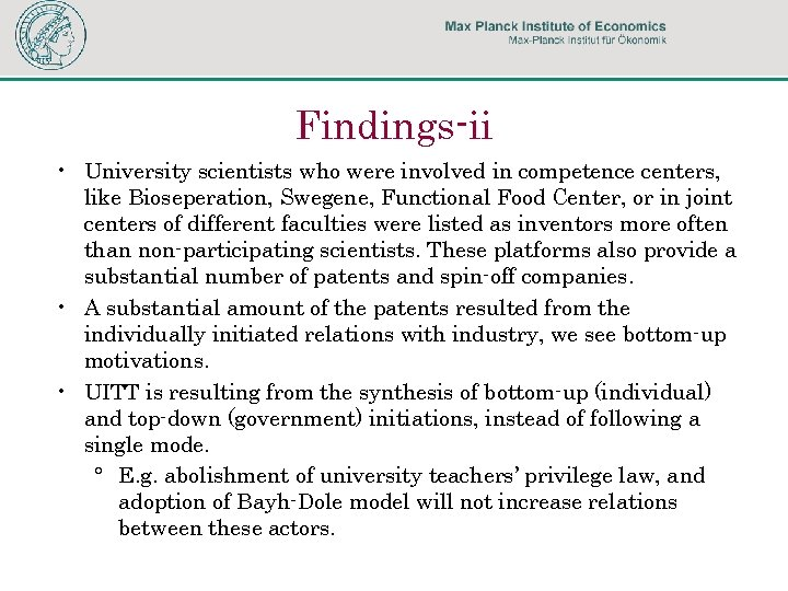 Findings-ii • University scientists who were involved in competence centers, like Bioseperation, Swegene, Functional