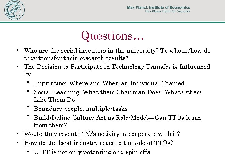 Questions… • Who are the serial inventors in the university? To whom /how do