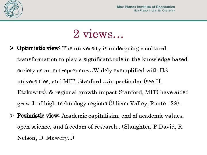 2 views… Ø Optimistic view: The university is undergoing a cultural transformation to play