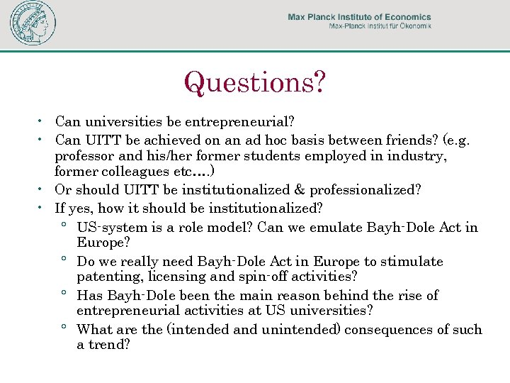 Questions? • Can universities be entrepreneurial? • Can UITT be achieved on an ad