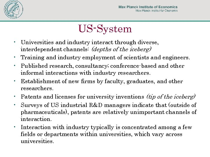 US-System • Universities and industry interact through diverse, interdependent channels: (depths of the iceberg)