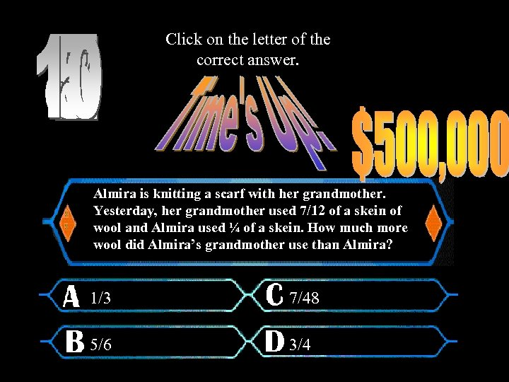 Click on the letter of the correct answer. Almira is knitting a scarf with