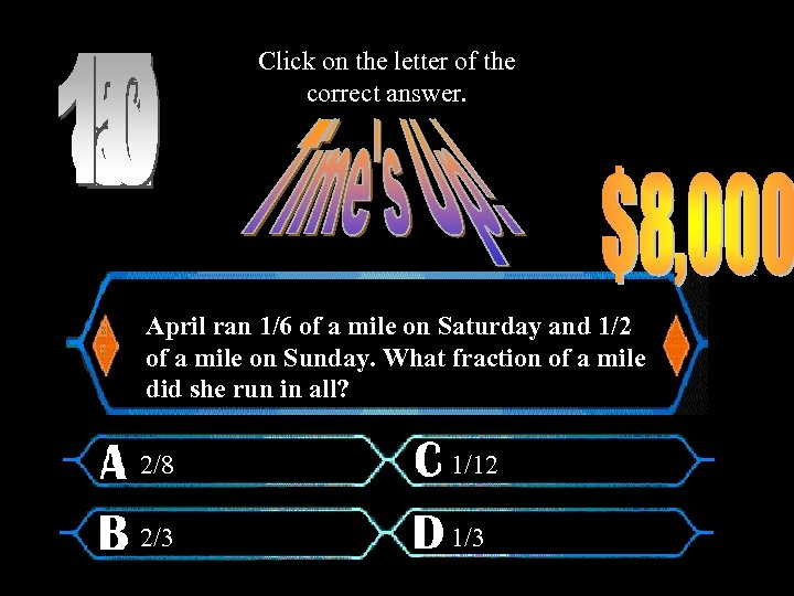 Click on the letter of the correct answer. April ran 1/6 of a mile