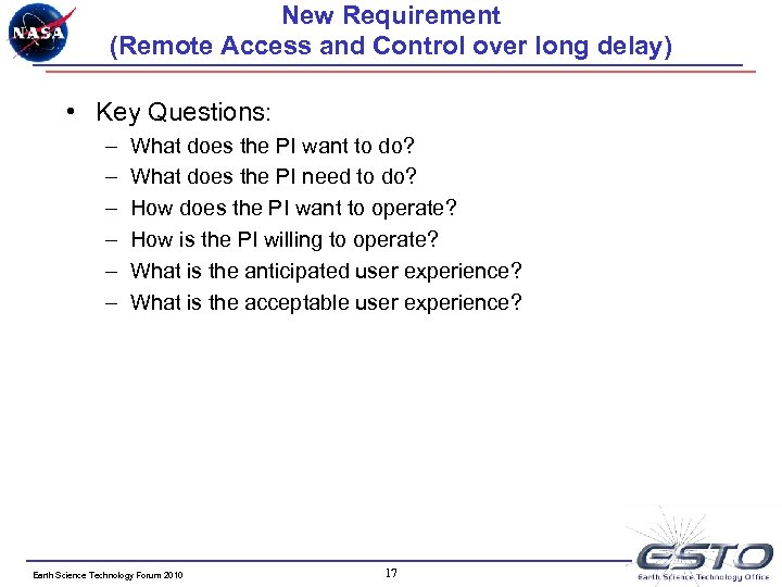 New Requirement (Remote Access and Control over long delay) • Key Questions: – –