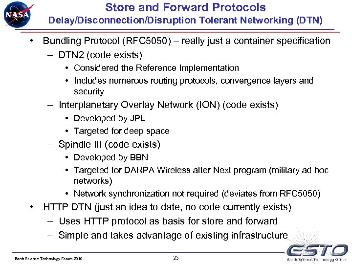 Store and Forward Protocols Delay/Disconnection/Disruption Tolerant Networking (DTN) • Bundling Protocol (RFC 5050) –