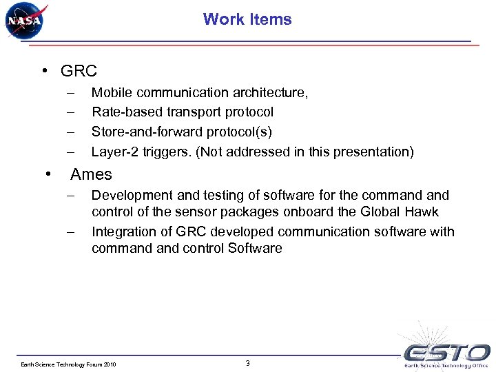 Work Items • GRC – – • Mobile communication architecture, Rate-based transport protocol Store-and-forward