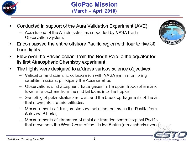 Glo. Pac Mission (March – April 2010) • Conducted in support of the Aura