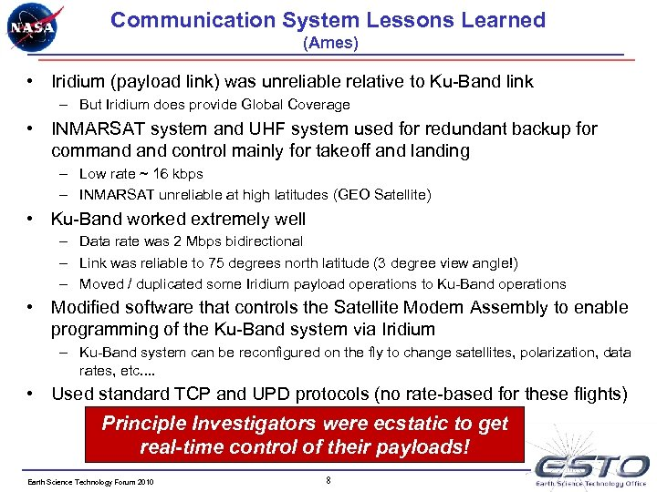 Communication System Lessons Learned (Ames) • Iridium (payload link) was unreliable relative to Ku-Band