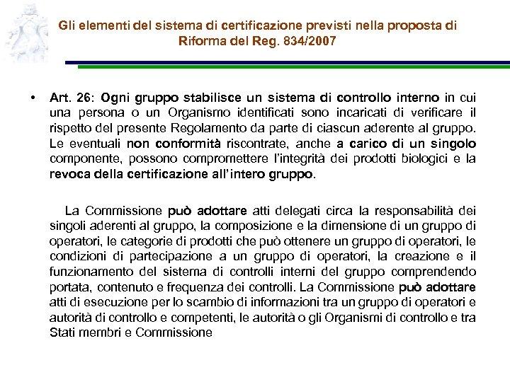 Gli elementi del sistema di certificazione previsti nella proposta di Riforma del Reg. 834/2007