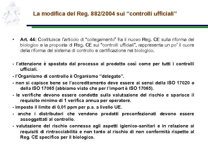 """La modifica del Reg. 882/2004 sui """"controlli ufficiali"""" • Art. 44: Costituisce l'articolo di"""