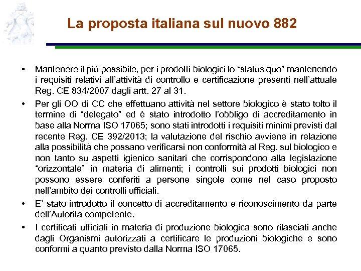 La proposta italiana sul nuovo 882 • • Mantenere il più possibile, per i