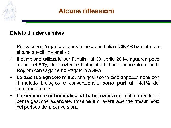 Alcune riflessioni Divieto di aziende miste Per valutare l'impatto di questa misura in Italia