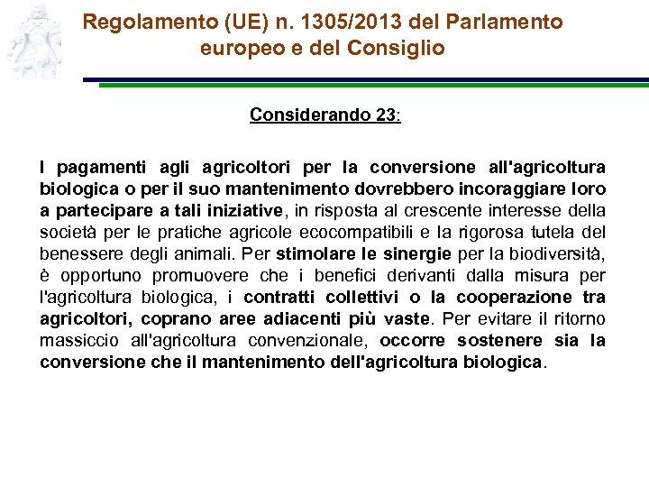 Regolamento (UE) n. 1305/2013 del Parlamento europeo e del Consiglio Considerando 23: I pagamenti