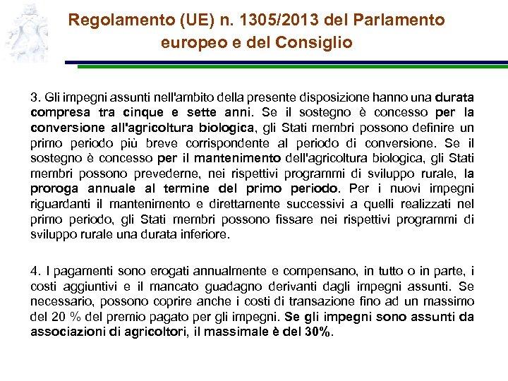 Regolamento (UE) n. 1305/2013 del Parlamento europeo e del Consiglio 3. Gli impegni assunti