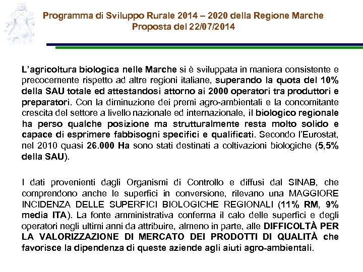 Programma di Sviluppo Rurale 2014 – 2020 della Regione Marche Proposta del 22/07/2014 L'agricoltura