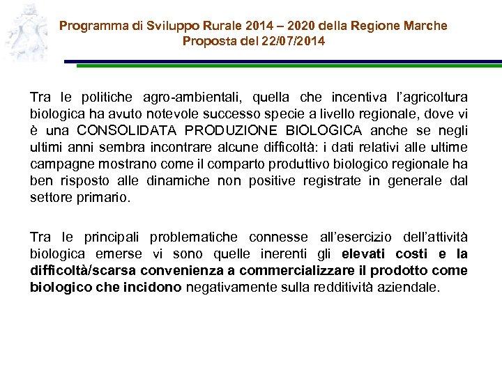 Programma di Sviluppo Rurale 2014 – 2020 della Regione Marche Proposta del 22/07/2014 Tra
