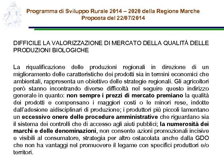 Programma di Sviluppo Rurale 2014 – 2020 della Regione Marche Proposta del 22/07/2014 DIFFICILE