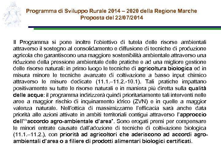 Programma di Sviluppo Rurale 2014 – 2020 della Regione Marche Proposta del 22/07/2014 Il
