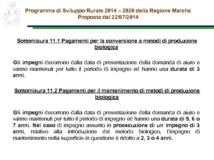 Programma di Sviluppo Rurale 2014 – 2020 della Regione Marche Proposta del 22/07/2014 Sottomisura