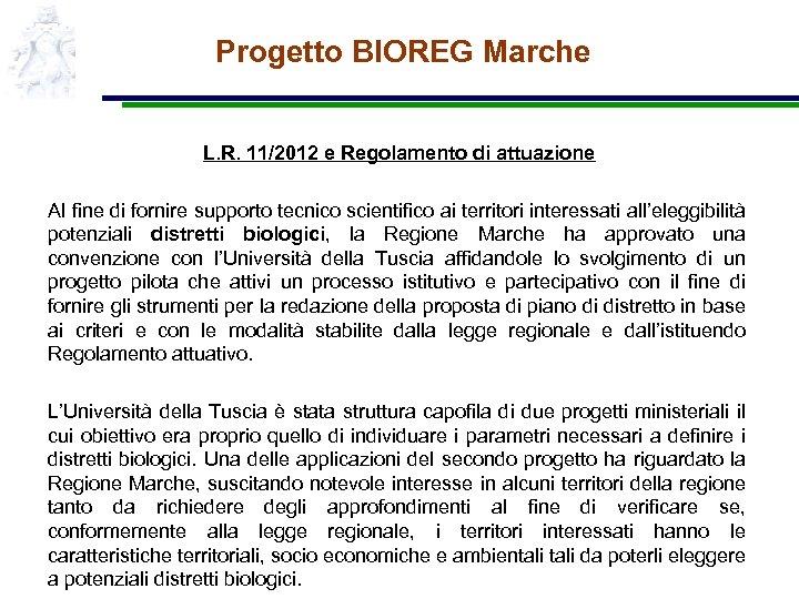 Progetto BIOREG Marche L. R. 11/2012 e Regolamento di attuazione Al fine di fornire