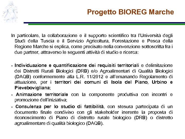 Progetto BIOREG Marche In particolare, la collaborazione e il supporto scientifico tra l'Università degli