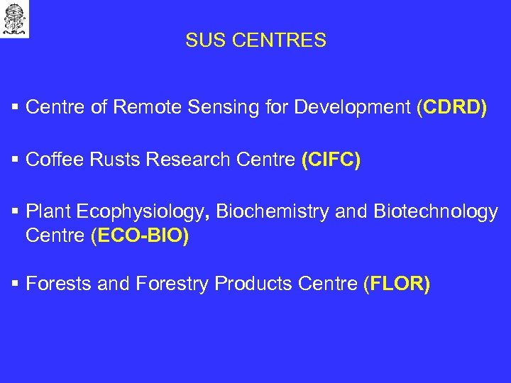 SUS CENTRES § Centre of Remote Sensing for Development (CDRD) § Coffee Rusts Research