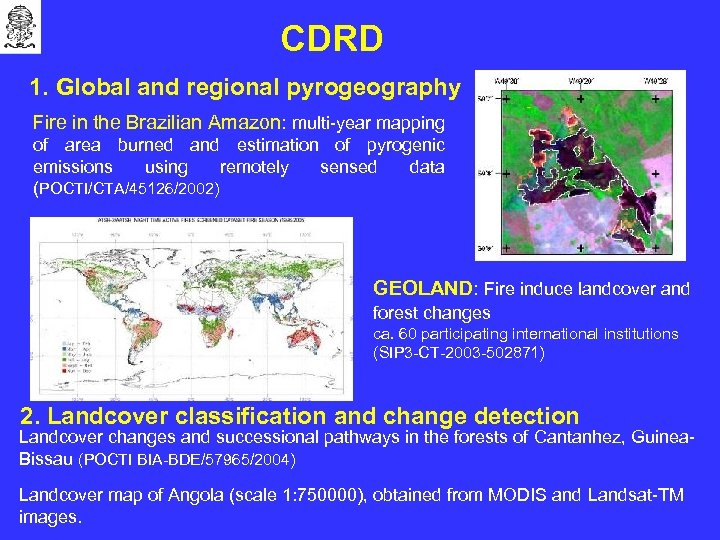 CDRD 1. Global and regional pyrogeography Fire in the Brazilian Amazon: multi-year mapping of