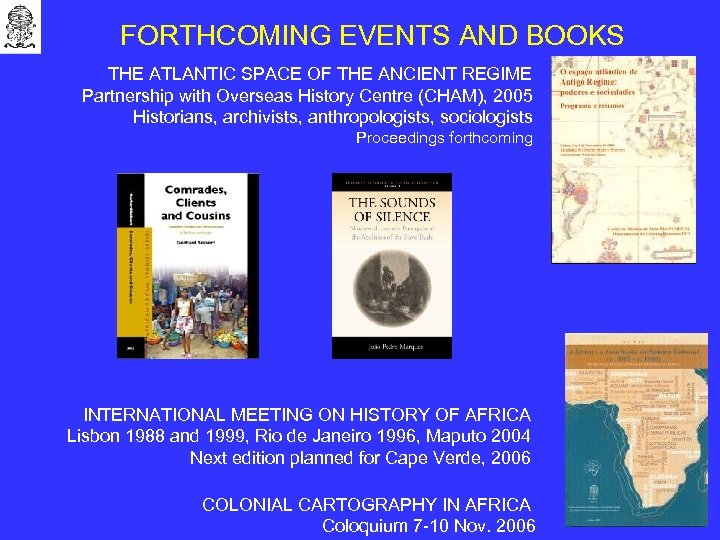 FORTHCOMING EVENTS AND BOOKS THE ATLANTIC SPACE OF THE ANCIENT REGIME Partnership with Overseas
