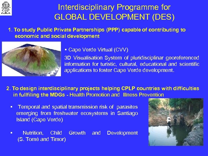 Interdisciplinary Programme for GLOBAL DEVELOPMENT (DES) 1. To study Public Private Partnerships (PPP) capable