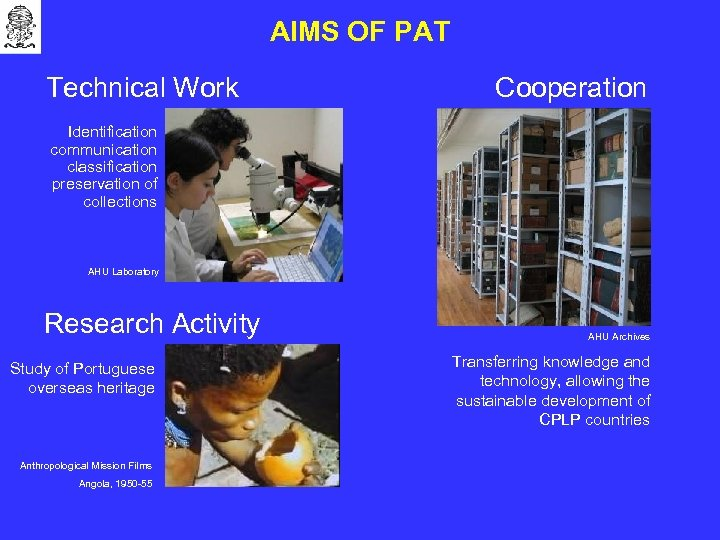 AIMS OF PAT Technical Work Cooperation Identification communication classification preservation of collections AHU Laboratory