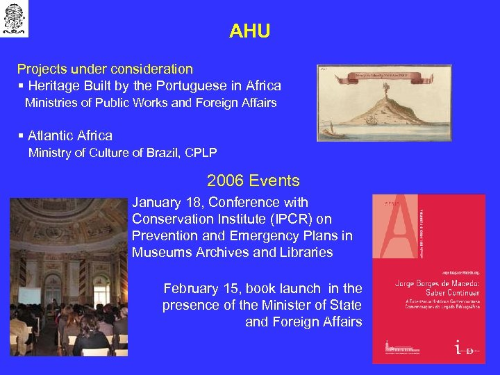 AHU Projects under consideration § Heritage Built by the Portuguese in Africa Ministries of