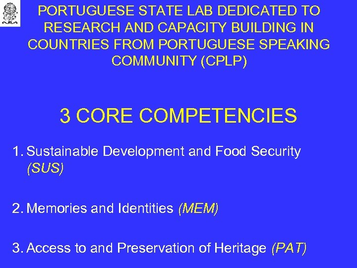 PORTUGUESE STATE LAB DEDICATED TO RESEARCH AND CAPACITY BUILDING IN COUNTRIES FROM PORTUGUESE SPEAKING